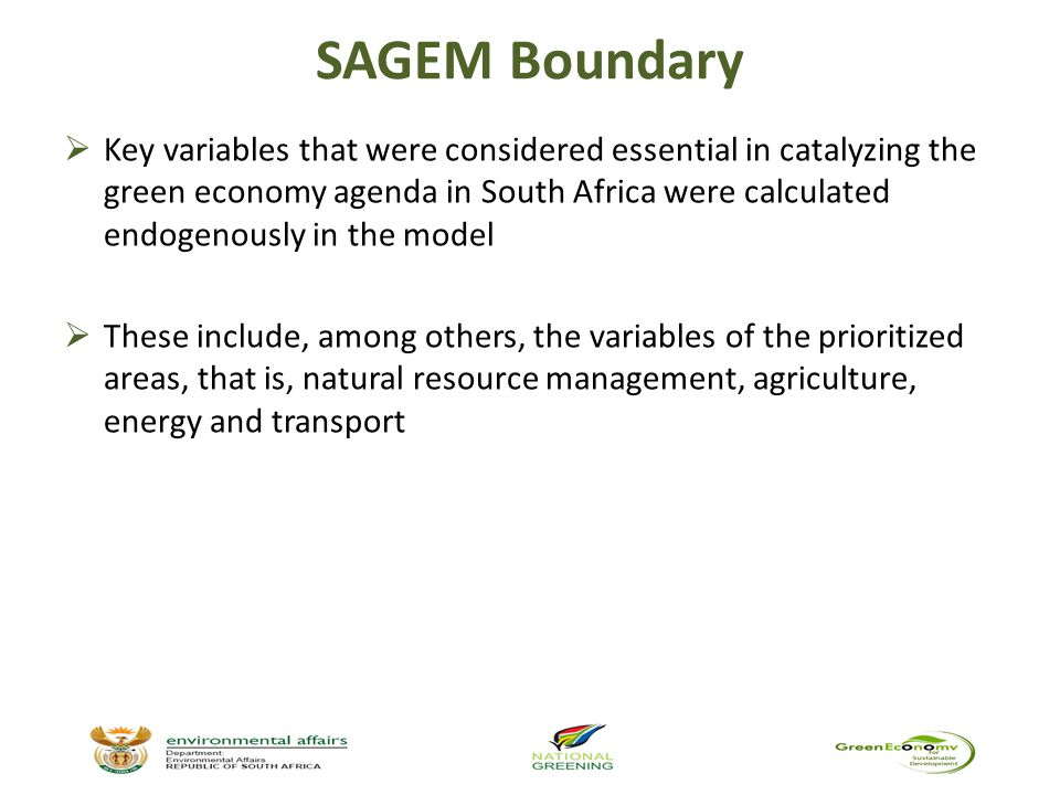 SAGEM time horizon  Developed to evaluate the impact of green economy investment on the medium- to long-term environmental, economic and social development issues  Given the data availability at a national scale, the time horizon for the model begins in 2001 and extends to 2030.