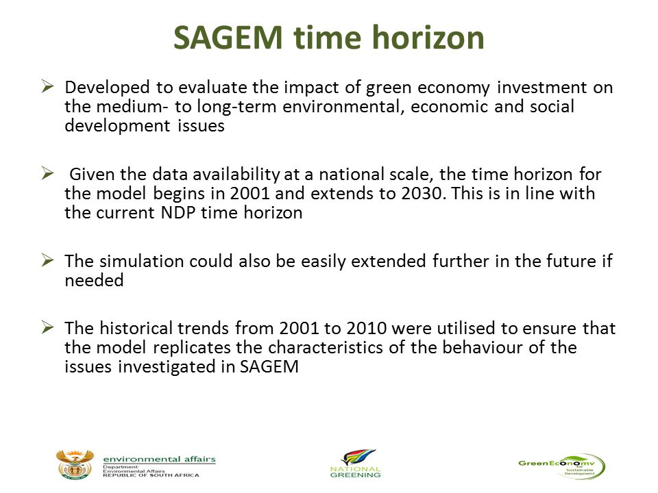 SAGEM time horizon  Developed to evaluate the impact of green economy investment on the medium- to long-term environmental, economic and social devel