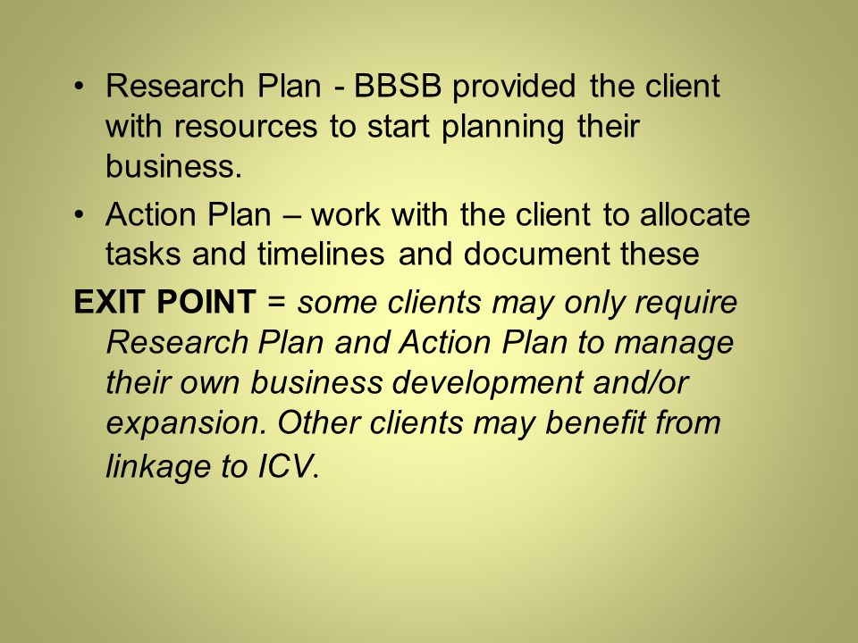 Research Plan - BBSB provided the client with resources to start planning their business.