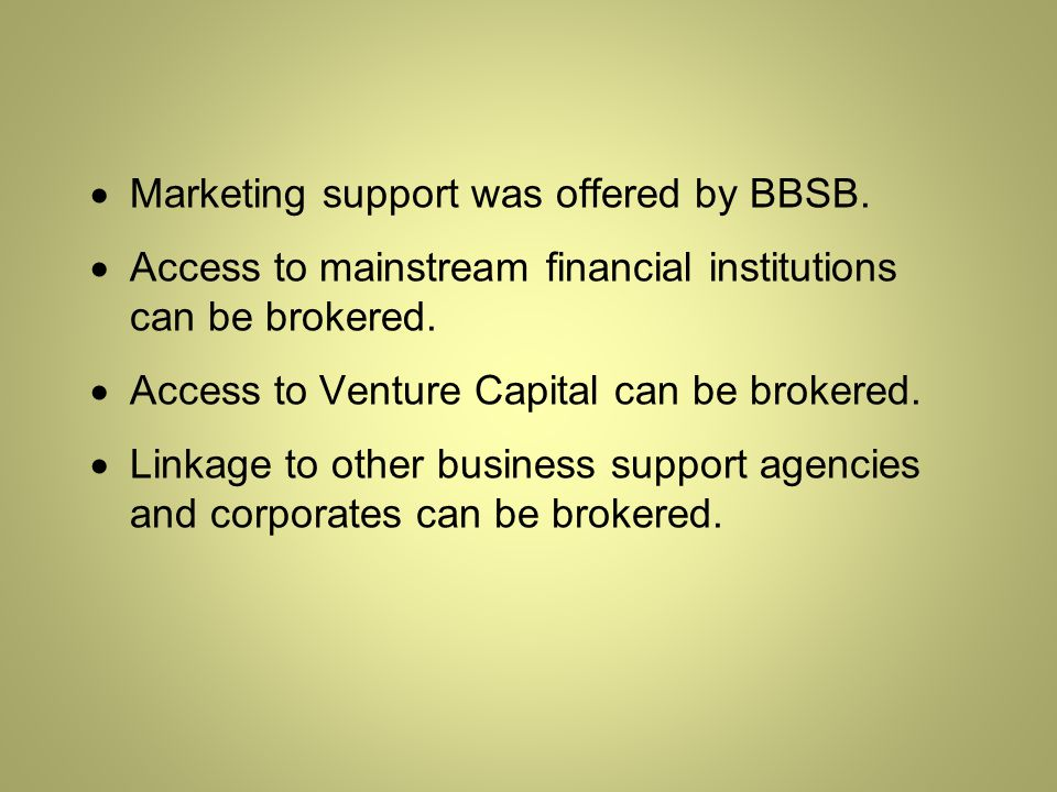  Marketing support was offered by BBSB.