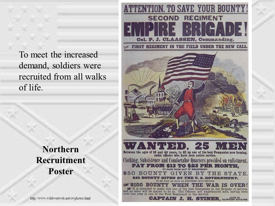 Northern Recruitment Poster To meet the increased demand, soldiers were recruited from all walks of life.