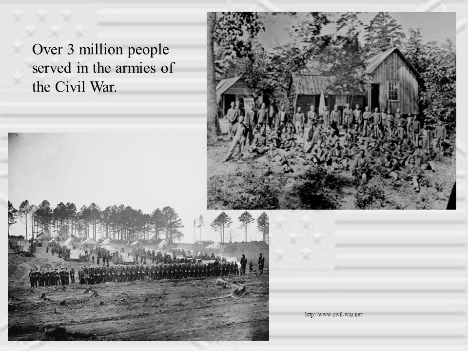 http://www.civil-war.net/cw_images/files/images/007.jpg Over 3 million people served in the armies of the Civil War.