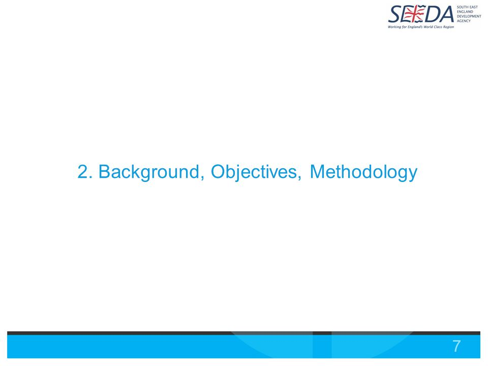 7 2. Background, Objectives, Methodology