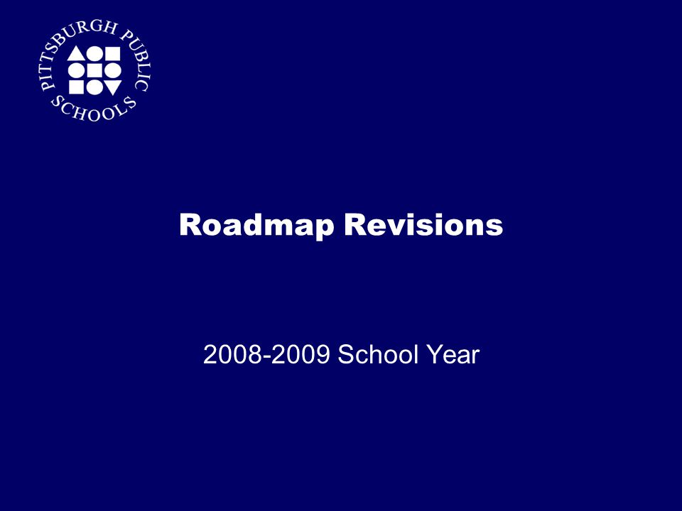 Roadmap Revisions 2008-2009 School Year