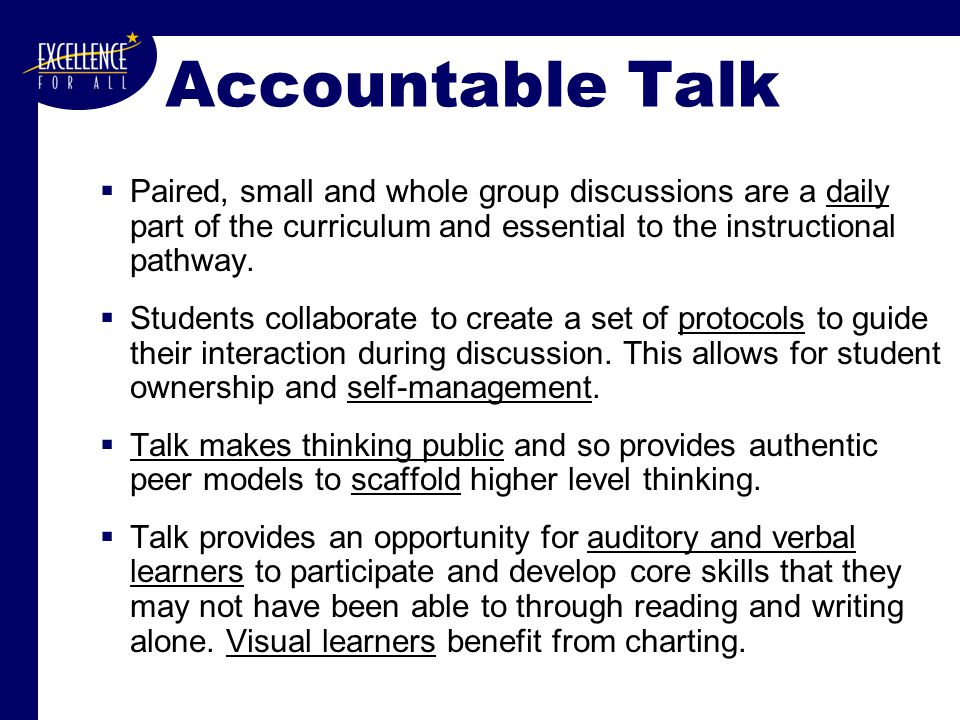 Accountable Talk  Paired, small and whole group discussions are a daily part of the curriculum and essential to the instructional pathway.