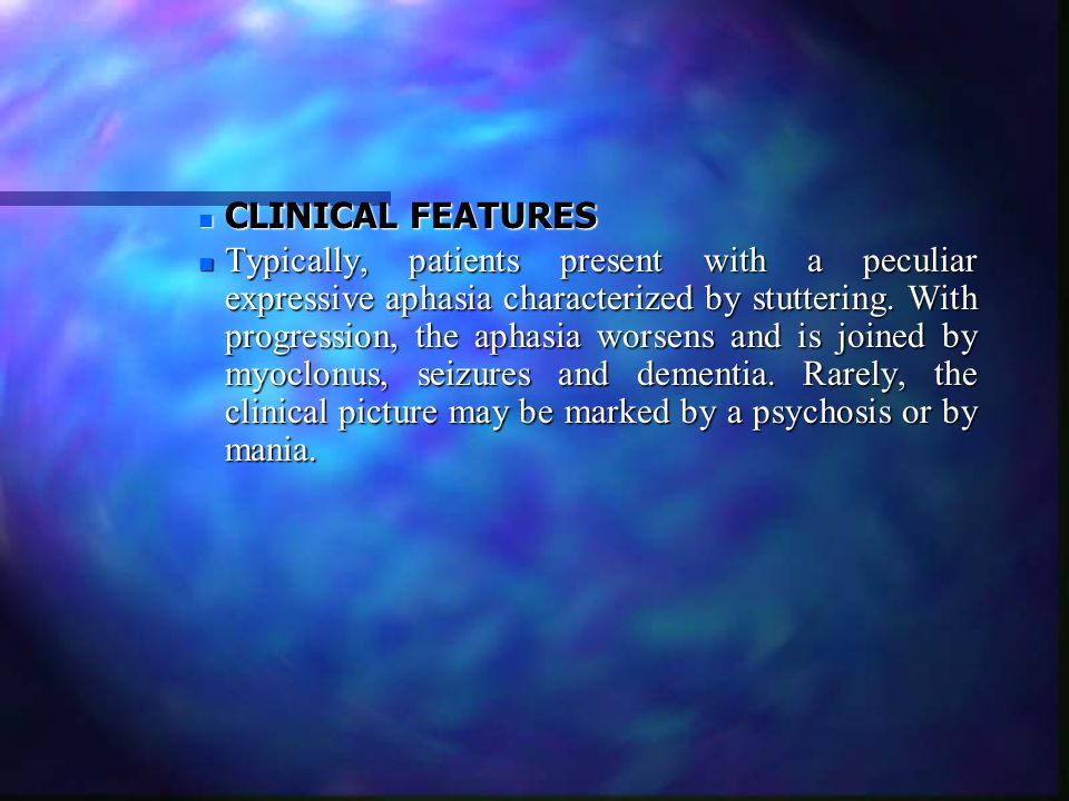 Dialysis Dementia n CLINICAL FEATURES n Typically, patients present with a peculiar expressive aphasia characterized by stuttering. With progression,