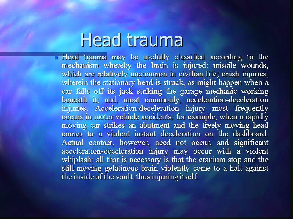 Traumatic brain injury. Head trauma Traumatic brain injury.