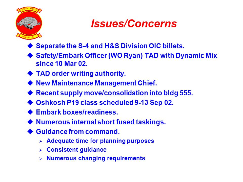 Issues/Concerns  Separate the S-4 and H&S Division OIC billets.