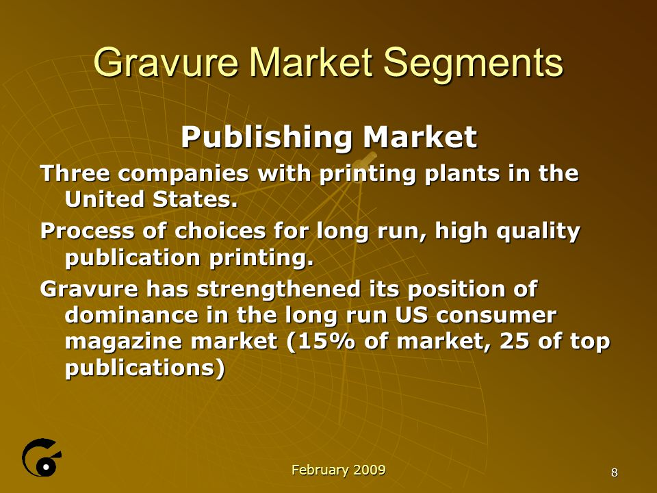 19 Gravure Association of America  MARKETING SERVICES GAA is continuing the process of growing our marketing strategy in these economic difficulties.