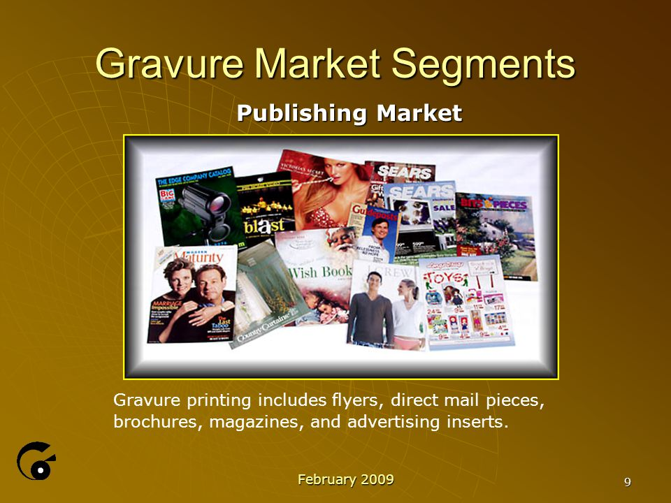 10 Gravure Market Segments Packaging Market  Packaging has been experiencing a very competitive market over the years.