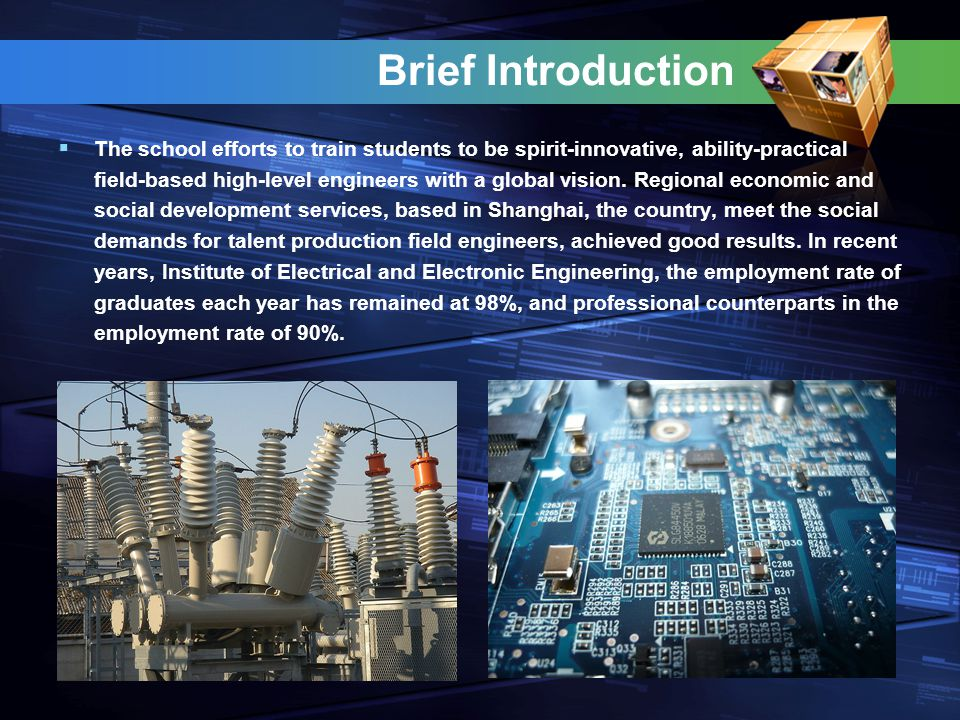 Brief Introduction  The school efforts to train students to be spirit-innovative, ability-practical field-based high-level engineers with a global vision.