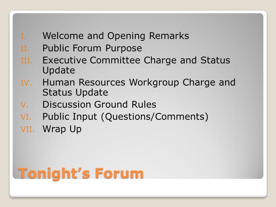 Tonight's Forum I. Welcome and Opening Remarks II.