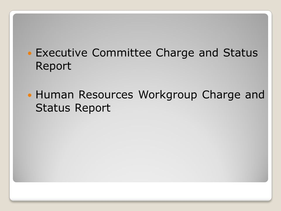 Executive Committee Charge and Status Report Human Resources Workgroup Charge and Status Report