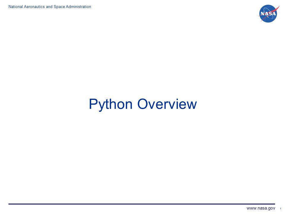 National Aeronautics and Space Administration www.nasa.gov 1 Python Overview