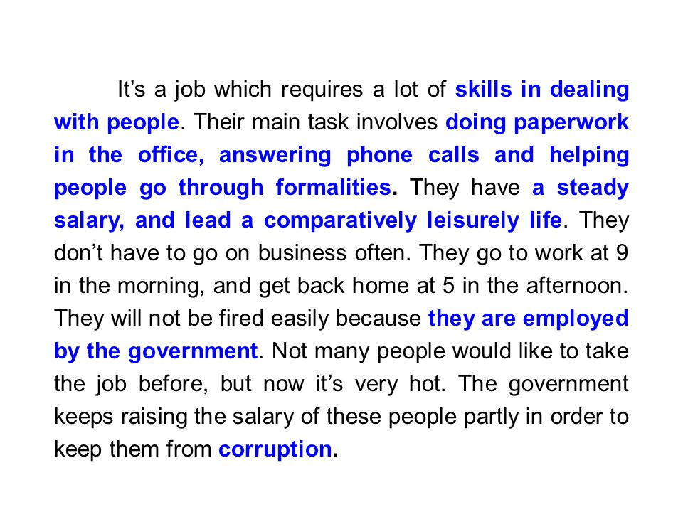 It's a job which requires a lot of skills in dealing with people.