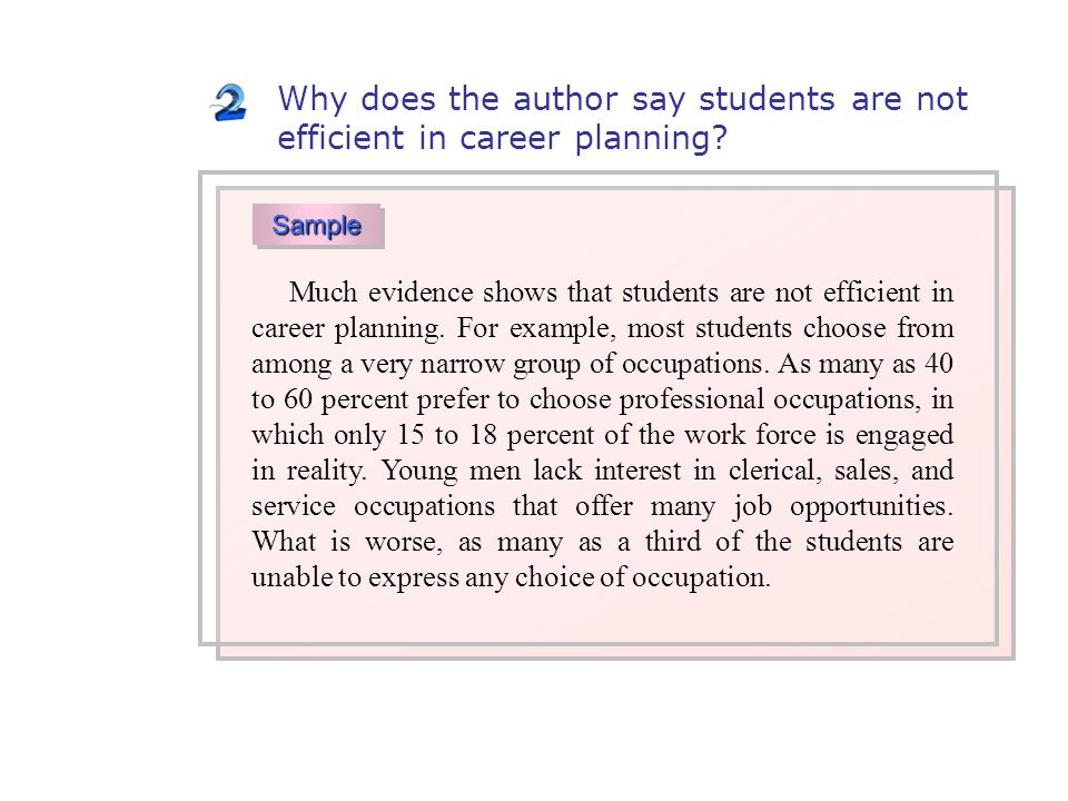 Much evidence shows that students are not efficient in career planning.