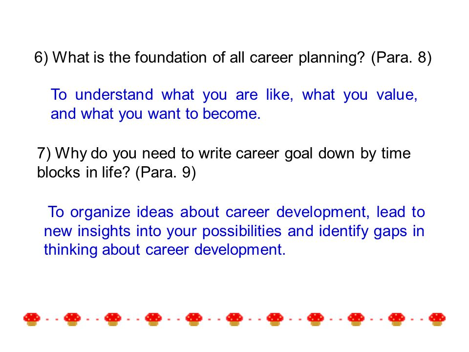 6) What is the foundation of all career planning. (Para.