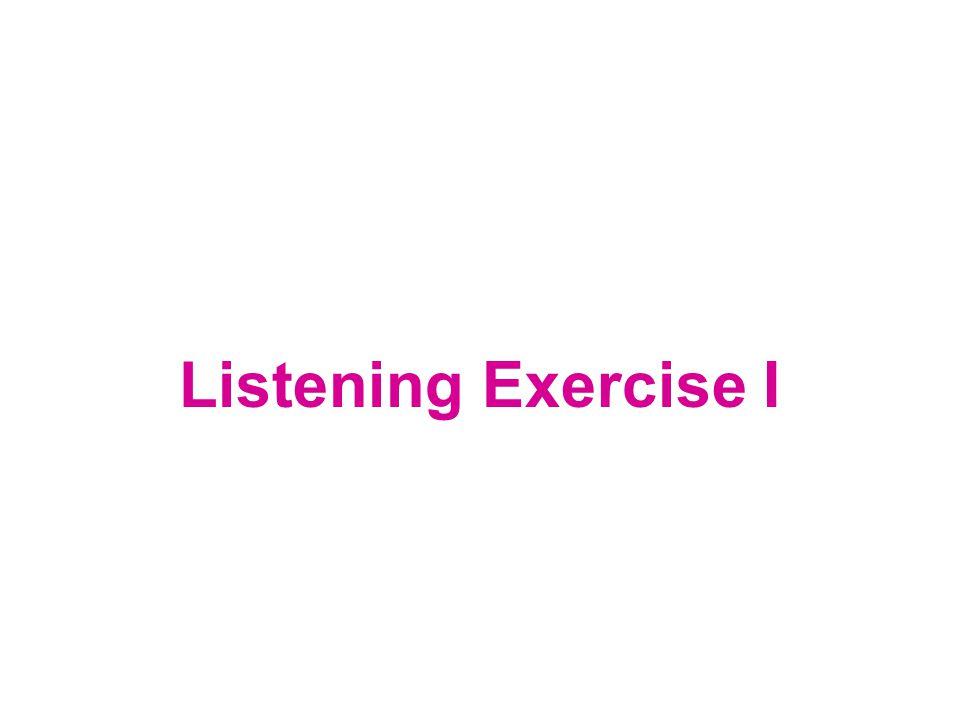 Listening Exercise I