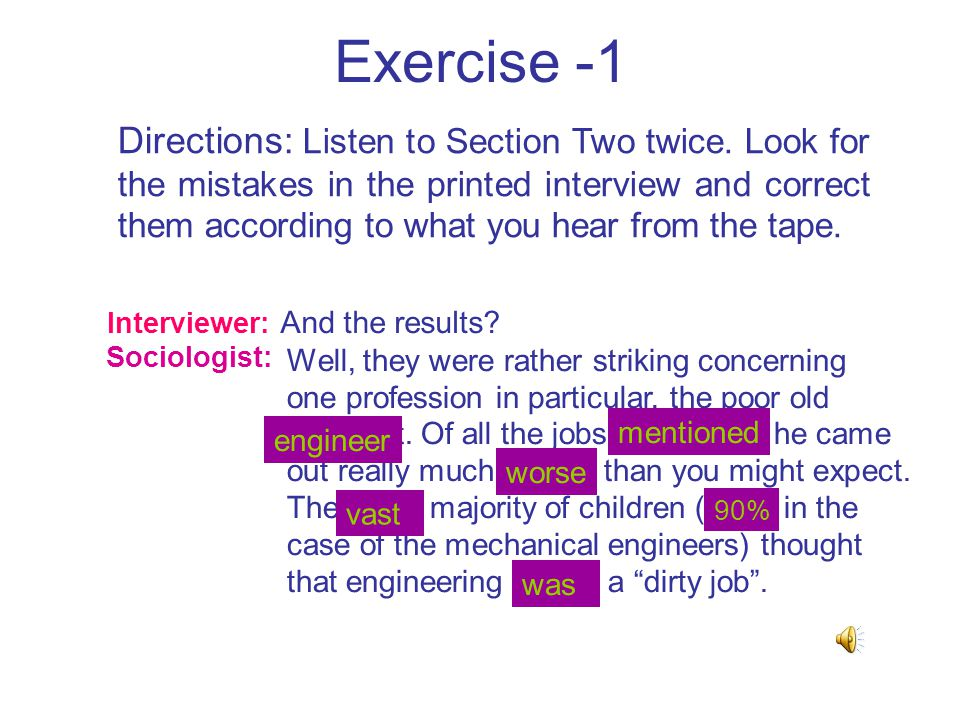 Exercise -1 Directions: Listen to Section Two twice.