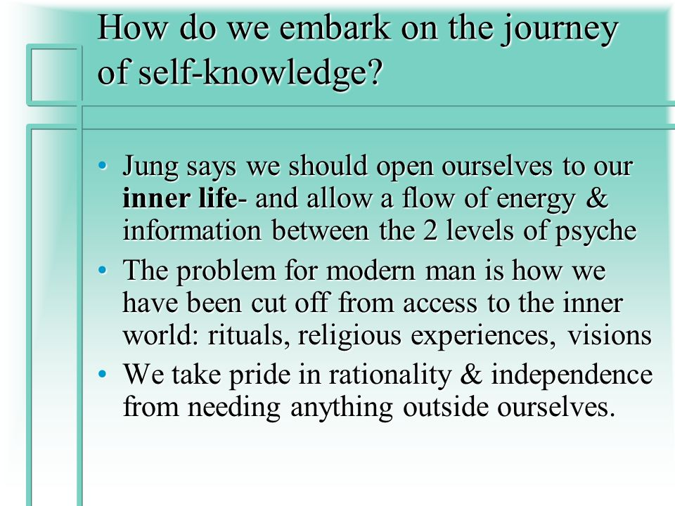 How do we embark on the journey of self-knowledge.