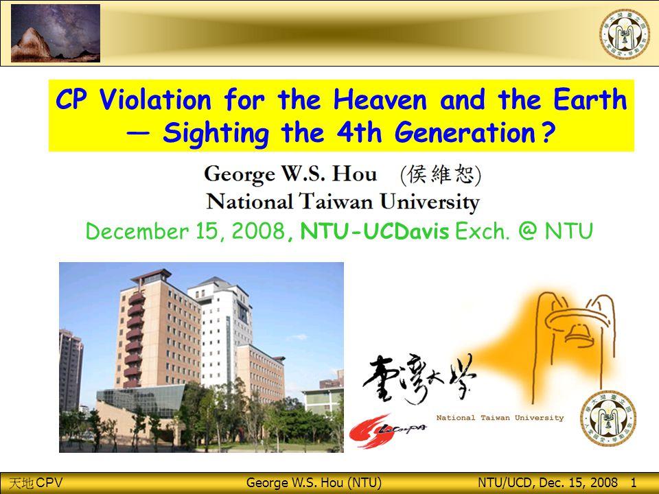 CPV George W.S.Hou (NTU) NTU/UCD, Dec.