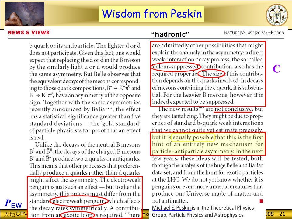 CPV George W.S. Hou (NTU) NTU/UCD, Dec. 15, 2008 21 Wisdom from Peskin P EW C hadronic