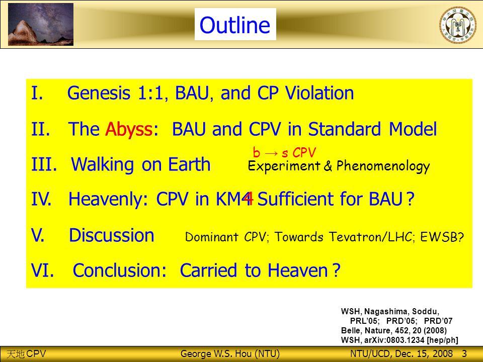 CPV George W.S.Hou (NTU) NTU/UCD, Dec. 15, 2008 3 I.