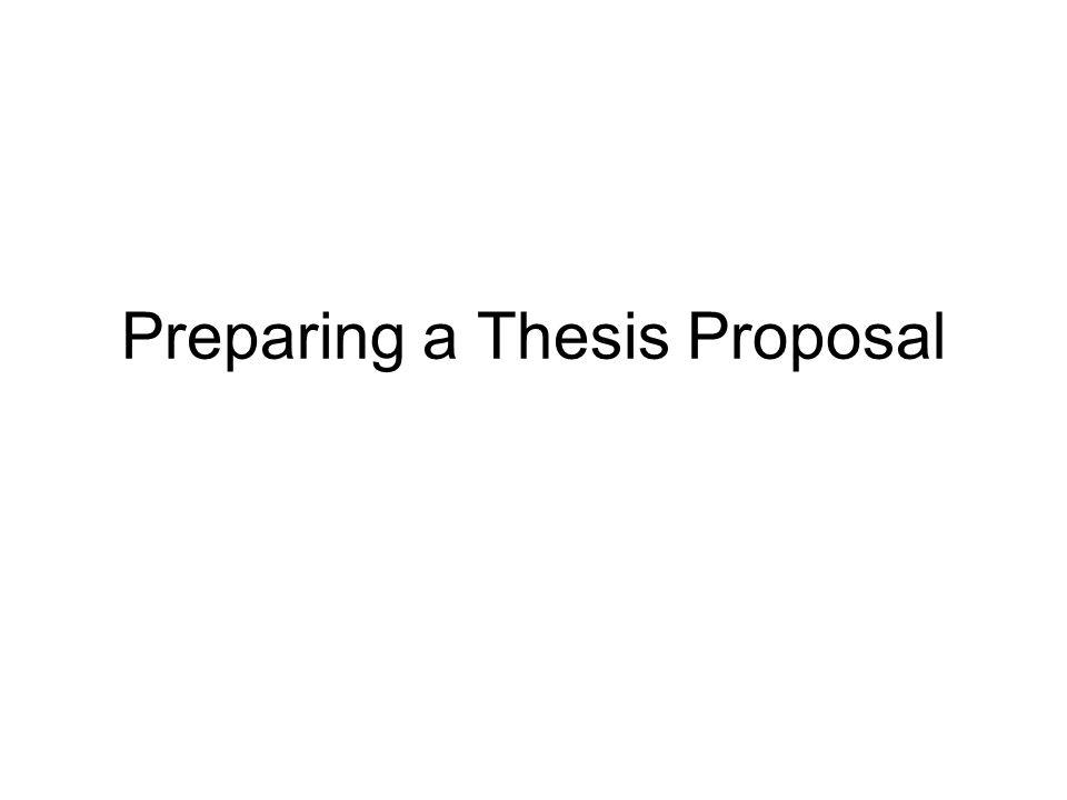 Preparing a Thesis Proposal