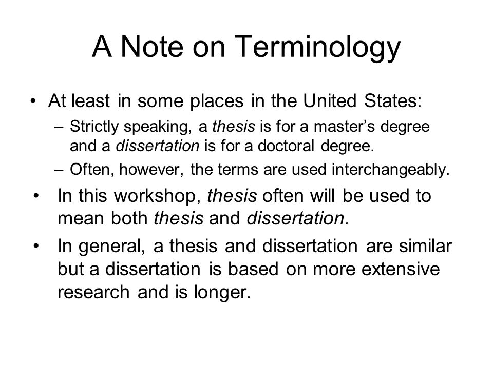 Another Note on Terminology Doing a thesis generally means both –doing the research for a thesis –writing and revising the thesis Writing a thesis generally refers to only the writing and revising.