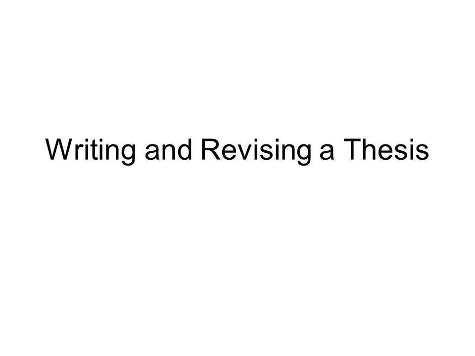Writing and Revising a Thesis