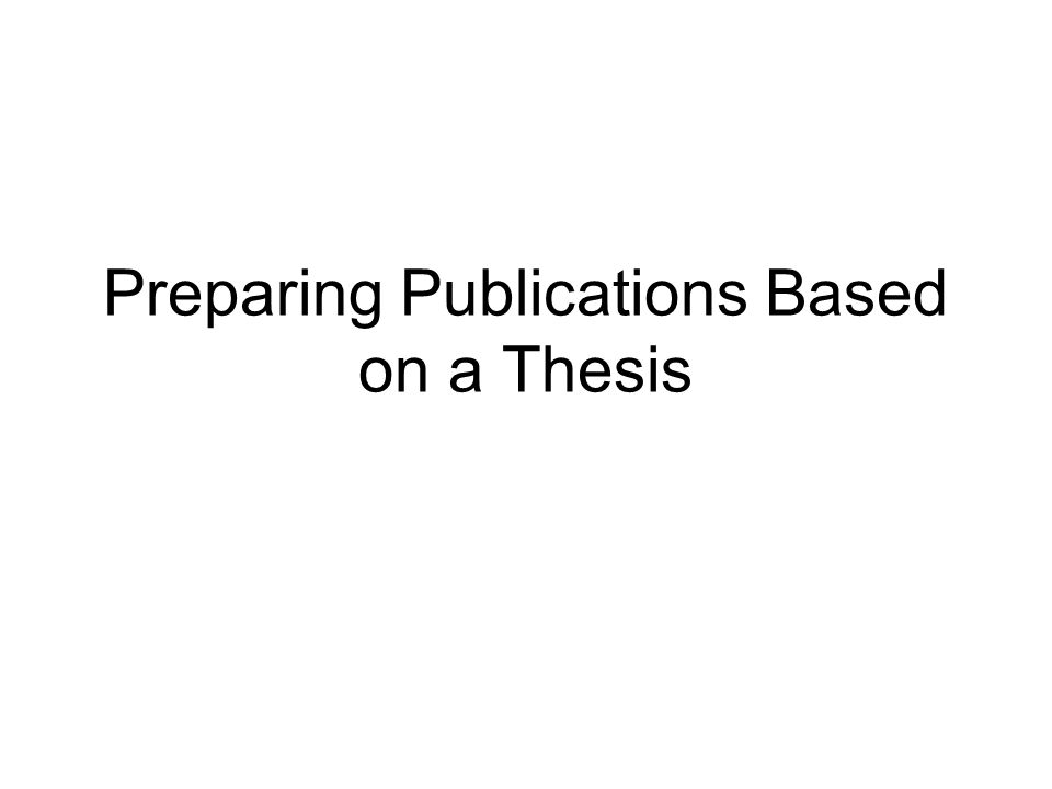 Preparing Publications Based on a Thesis