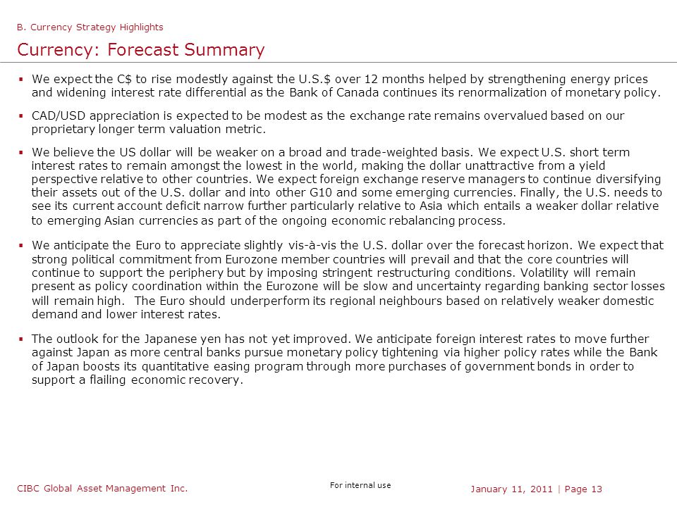 CIBC Global Asset Management Inc. For internal use | Page 13January 11, 2011  We expect the C$ to rise modestly against the U.S.$ over 12 months help