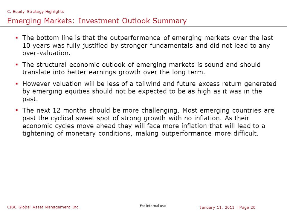 CIBC Global Asset Management Inc. For internal use | Page 20January 11, 2011 Emerging Markets: Investment Outlook Summary  The bottom line is that th