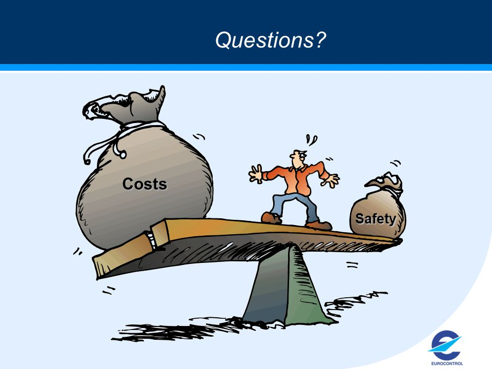 Questions Safety Costs