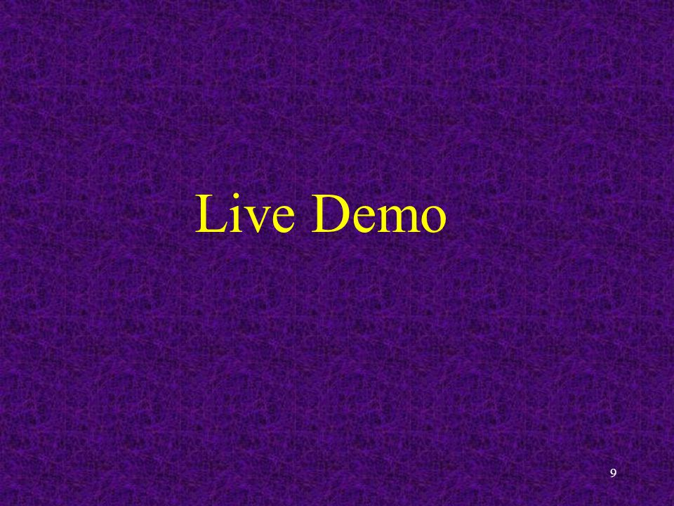 9 Live Demo