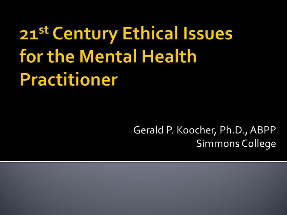 Gerald P. Koocher, Ph.D., ABPP Simmons College