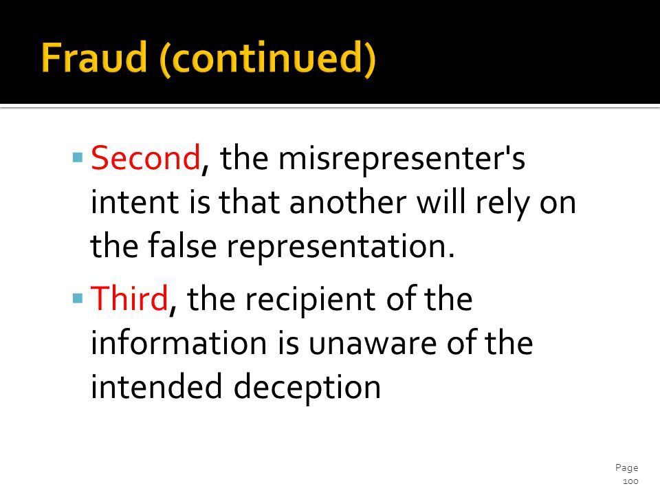  Second, the misrepresenter s intent is that another will rely on the false representation.