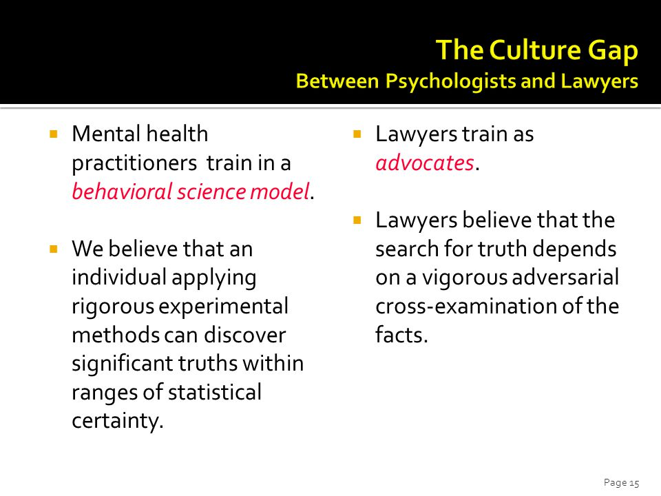  Mental health practitioners train in a behavioral science model.