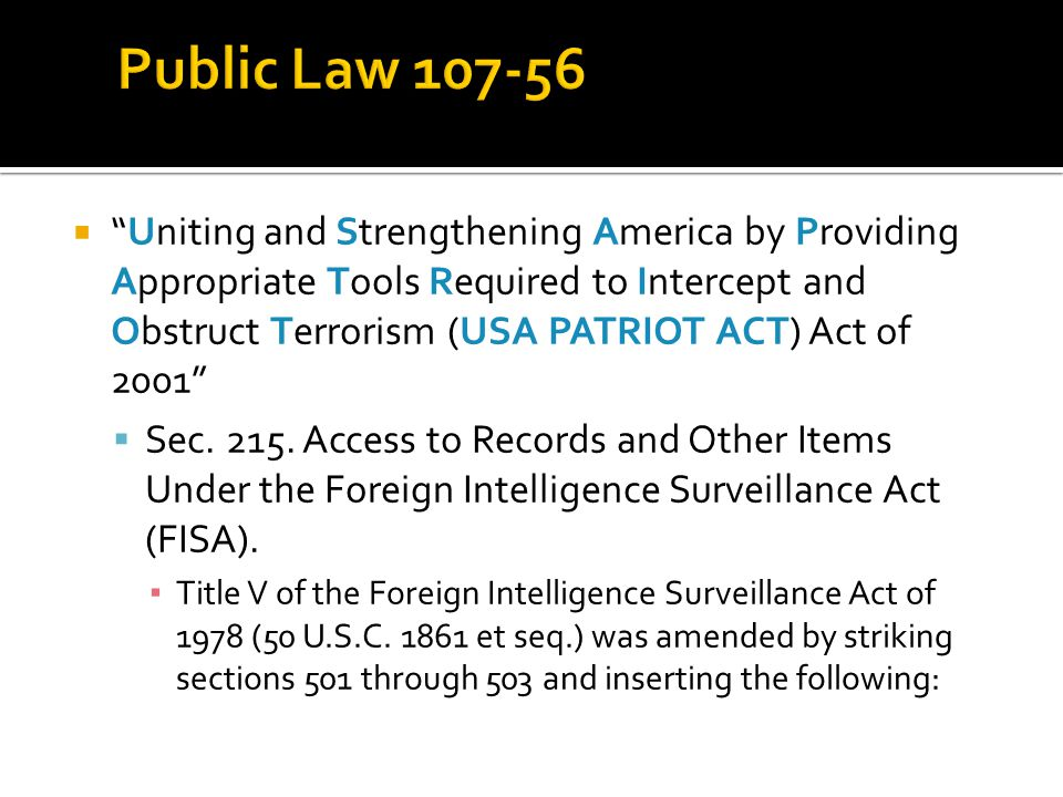  Uniting and Strengthening America by Providing Appropriate Tools Required to Intercept and Obstruct Terrorism (USA PATRIOT ACT) Act of 2001  Sec.