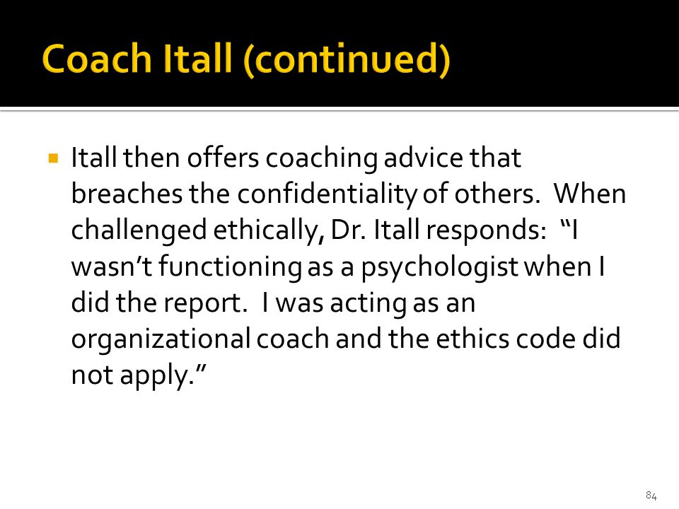 Itall then offers coaching advice that breaches the confidentiality of others.