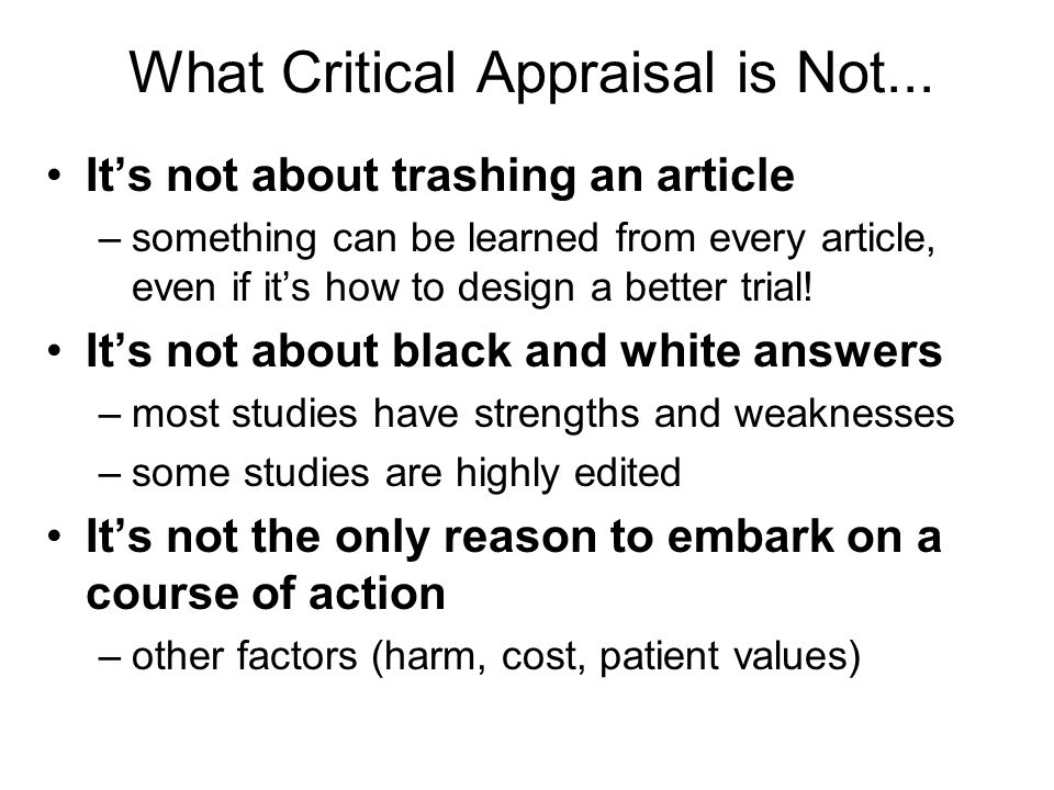 What Critical Appraisal is Not...