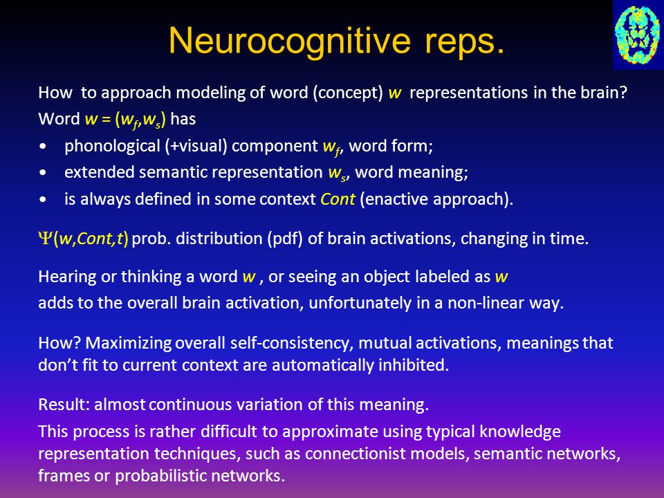 Neurocognitive reps. How to approach modeling of word (concept) w representations in the brain.