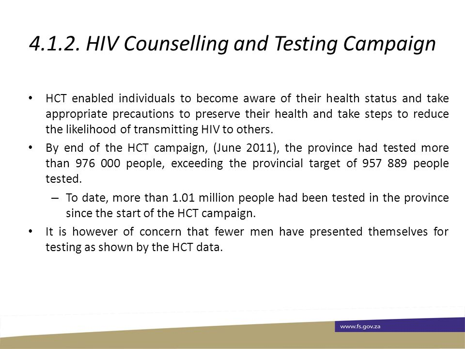 4.1.2. HIV Counselling and Testing Campaign HCT enabled individuals to become aware of their health status and take appropriate precautions to preserv