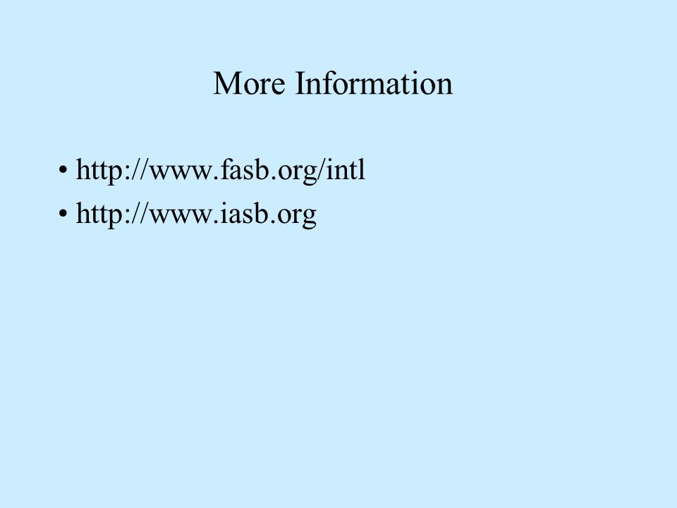 More Information http://www.fasb.org/intl http://www.iasb.org