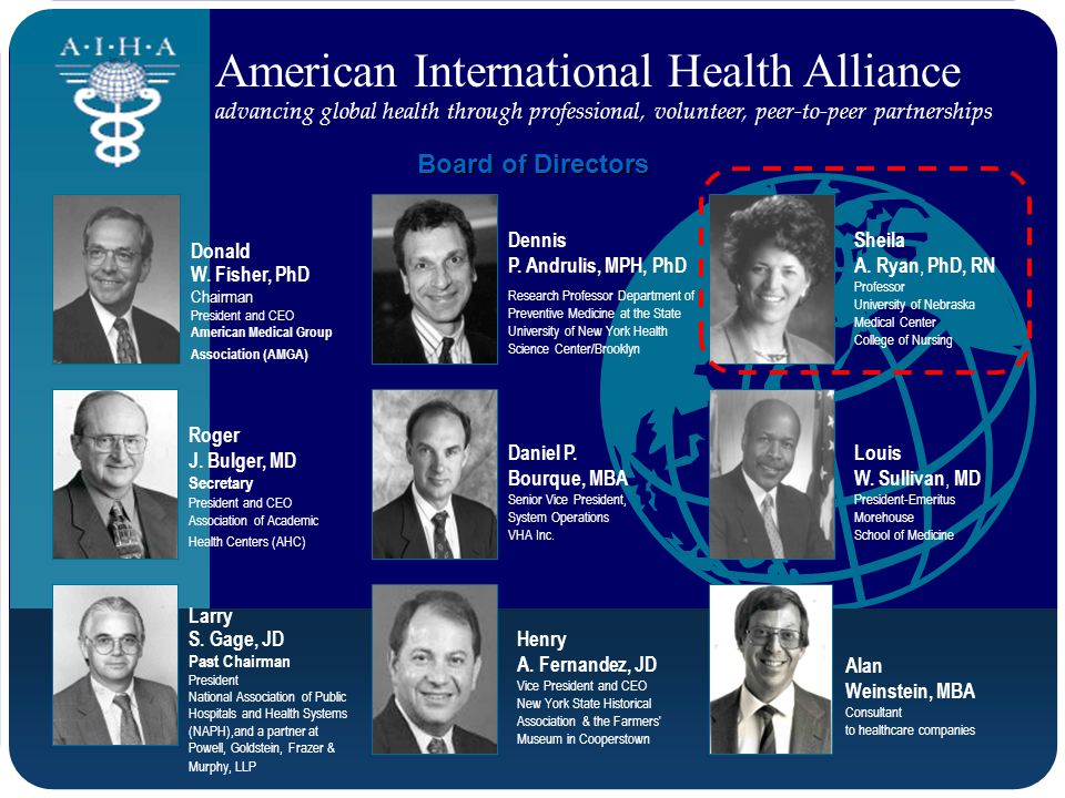 American International Health Alliance advancing global health through professional, volunteer, peer-to-peer partnerships Donald W. Fisher, PhD Chairm