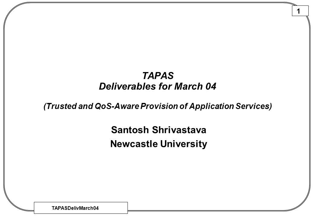 TAPASDelivMarch04 12 Deliverables…..