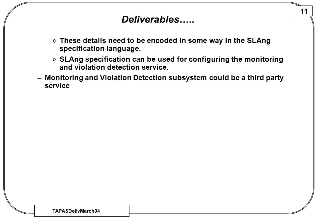 TAPASDelivMarch04 11 Deliverables…..