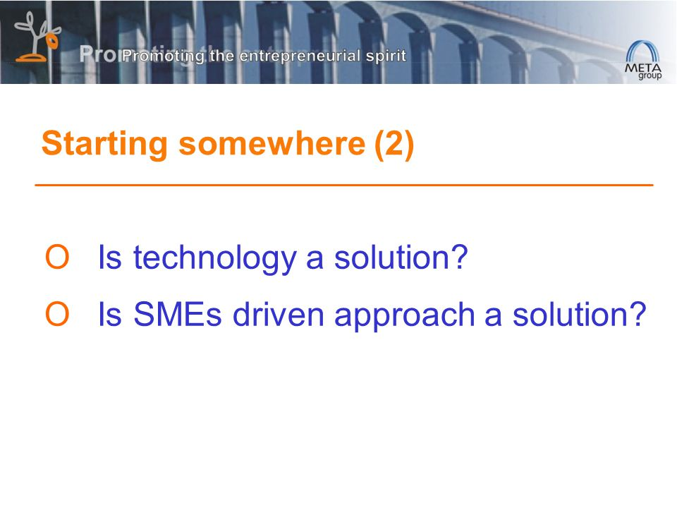  Is technology a solution  Is SMEs driven approach a solution Starting somewhere (2)