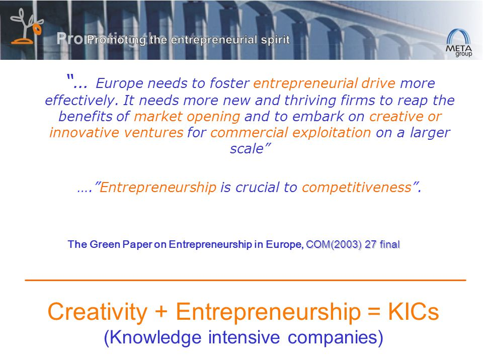 … Europe needs to foster entrepreneurial drive more effectively.