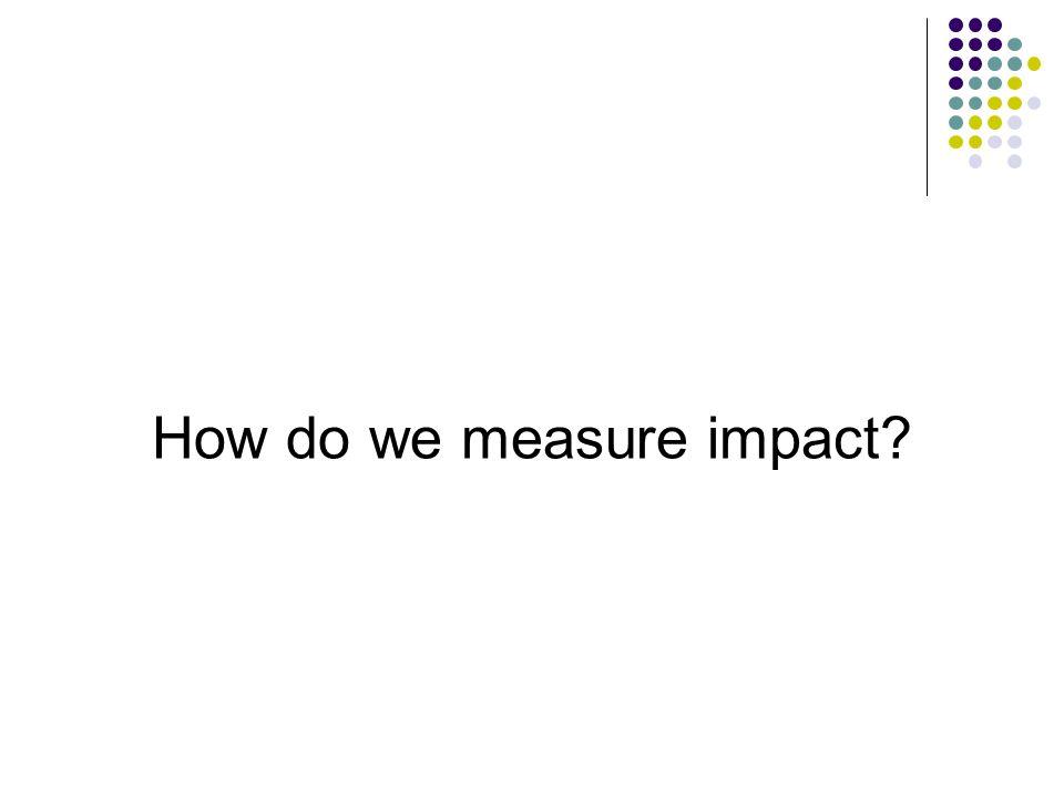 How do we measure impact